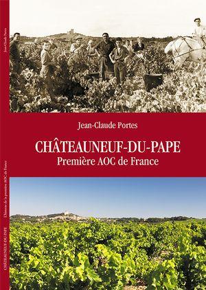 """Herausgabe des Buches """"Châteauneuf-du-Pape Première AOC de France"""" von Jean-Claude Portes"""